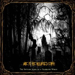 Woe Is the Accursed Earth - The Settling Ashes of a Crumbling World