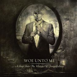 Reviews for Woe unto Me - A Step into the Waters of Forgetfulness