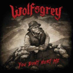 Wolfsgrey - You Don't Hurt Me