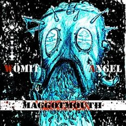 Wömit Angel - Maggotmouth