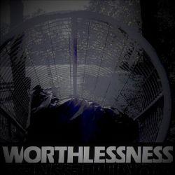 Worthlessness - Isolation, Confrontation, Annihilation