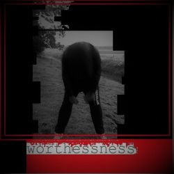 Worthlessness - The Devil in You Is Not the Devil in Me