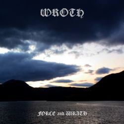 Wroth (NLD) - Force and Wrath