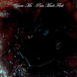 Yara-Ma - Pain Made Flesh