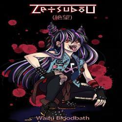 Reviews for Zetsubōu - Waifu Bloodbath