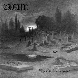 Zigur - When Darkness Comes