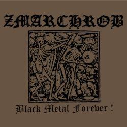 Zmarchrob - Black Metal Forever!