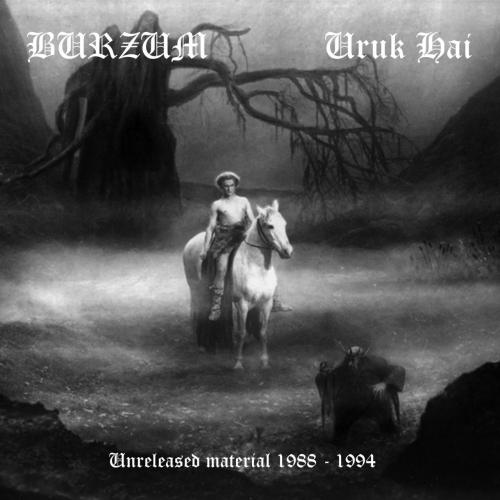"The artwork for ""Burzum / Uruk-Hai - Unreleased Material 1988-1994"""