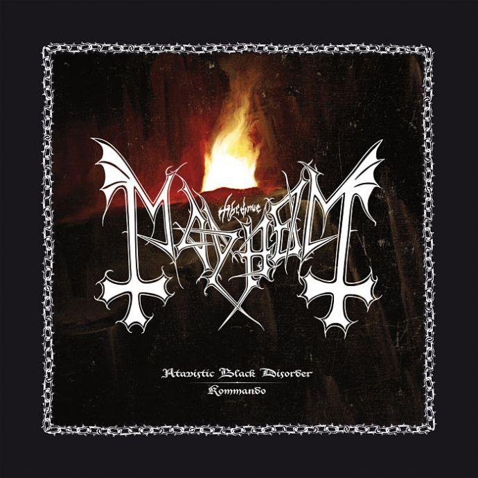 Mayhem Atavistic Black Disorder Kommando